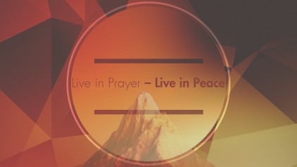 live in prayer